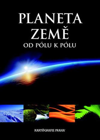 Planeta Země od pólu k pólu - Milan Holeček; Jaroslav Synek