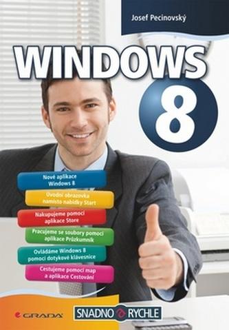 Windows 8 snadno a rychle - Josef Pecinovský