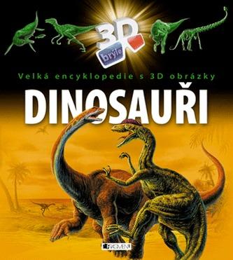 Dinosauři - Velká encyklopedie s 3D obrázky - neuveden