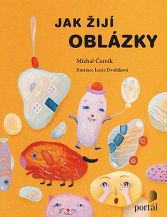 Jak žijí oblázky - Michal Černík
