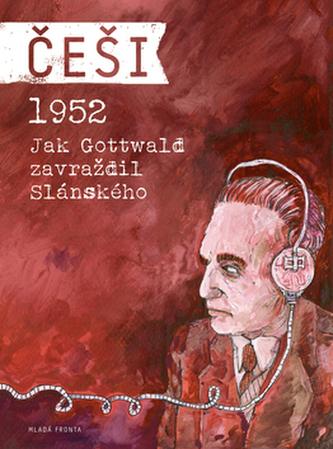 České století v komiksu - 1951 Gottwald se zbavuje Slánského - Pavel Kosatík