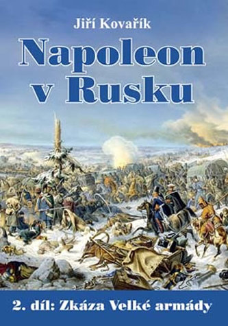 Napoleon v Rusku - Jiří Kovařík