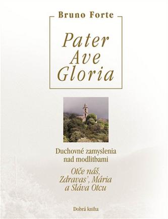 Pater Ave Gloria - Bruno Forte