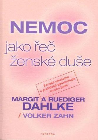 Nemoc jako řeč ženské duše - Ruediger Dahlke