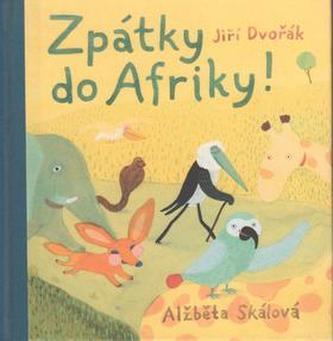 Zpátky do Afriky - Jiří Dvořák