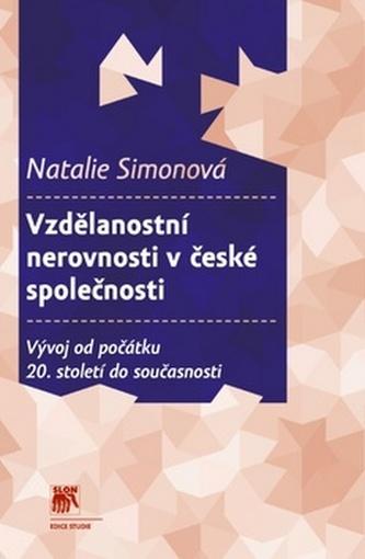 Vzdělanostní nerovnosti v české společnosti - Natalie Simonová