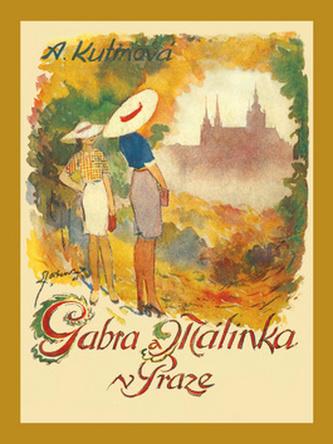 Gabra a Málinka v Praze - Amálie Kutinová