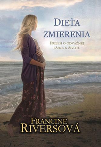 Dieťa zmierenia - Francine Riversová