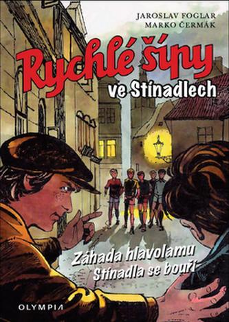 Rychlé šípy ve Stínadlech - Jaroslav Foglar; Marko Čermák