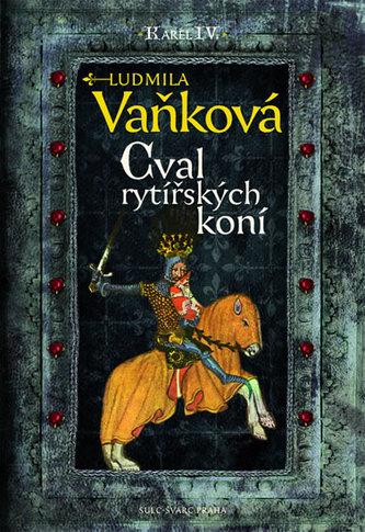 Cval rytířských koní, Orel a lev, Pán světa - Ludmila Vaňková