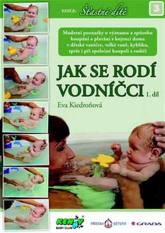 Jak se rodí vodníčci 1. díl - Kiedroňová Eva