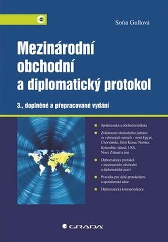 Mezinárodní obchodní a diplomatický protokol - 3. vydání - Gullová Soňa
