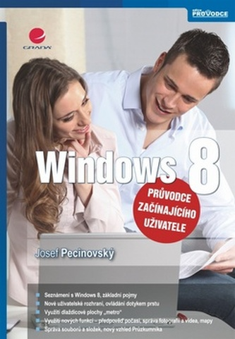 Windows 8 - průvodce začínajícího uživatele - Pecinovský Josef