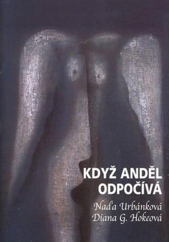 Když anděl odpočívá - Naďa Urbánková; Diana G. Hokeová