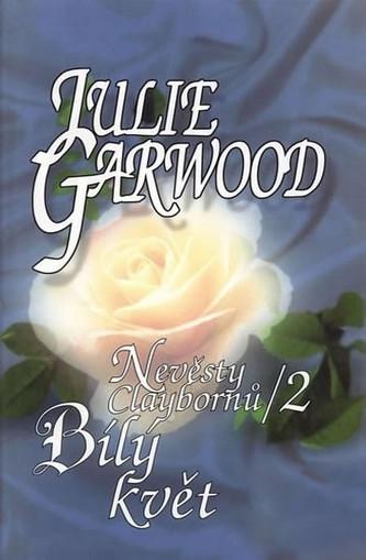 Nevěsty Claybornů 2 / Bílý květ - Garwood Julie