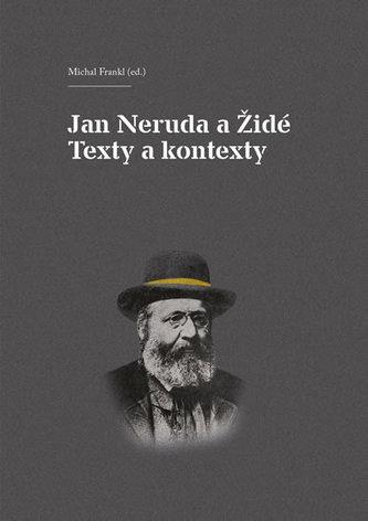 Jan Neruda a Židé - Texty a kontexty - Frankl Michal