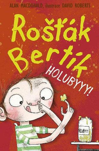 Rošťák Bertík – Holubyyy! - MacDonald Alan