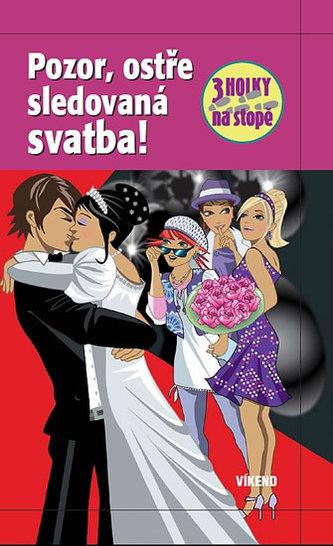 Pozor, ostře sledovaná svatba - Tři holky na stopě - Wich Henriette