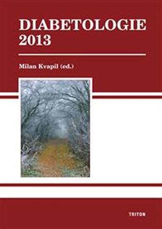 Diabetologie 2013 - Kvapil Milan