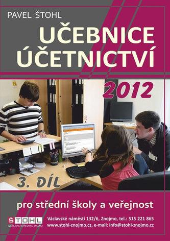 Učebnice Účetnictví 2012 - 3. díl - Štohl Pavel