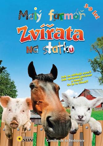Malý farmář - Zvířata na statku - de la Bédoyére Camilla