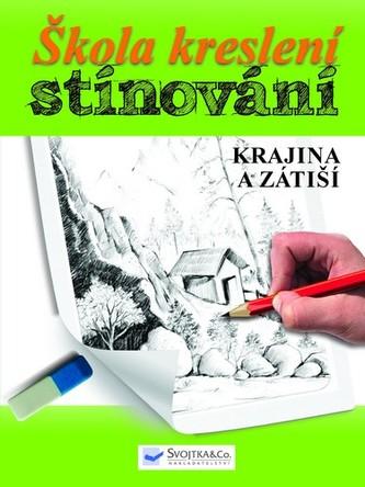 Škola kreslení – stínování – krajina a zátiší - neuveden