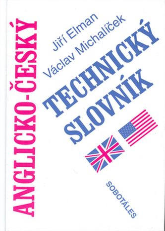 Anglicko - český technický slovník - Jiří Elman; Václav Michalíček