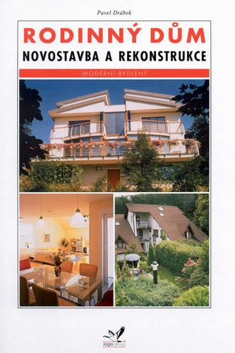 Rodinný dům Novostavba a rekonstrukce