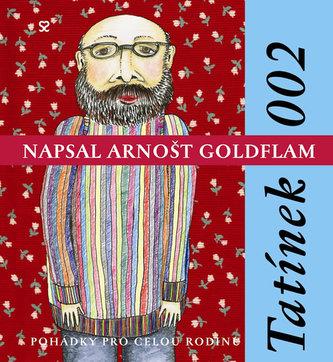Tatínek 002 - Pohádky pro celou rodinu - 2. vydání - Goldflam Arnošt