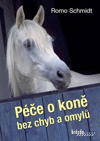 Péče o koně bez chyb a omylů - Schmidt Romo