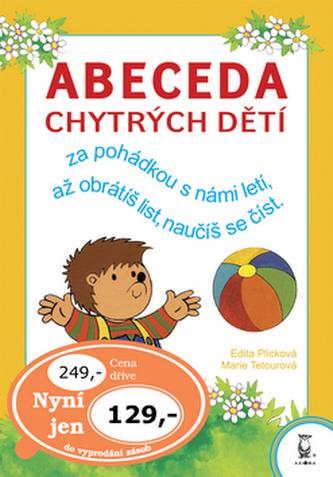 Abeceda chytrých dětí - Edita Plicková; Marie Tetourová