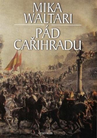 Pád cařihradu - 4. vydání - Waltari Mika