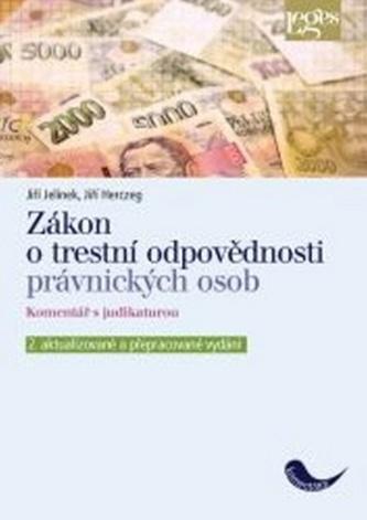 Zákon o trestní odpovědnosti právnických osob - Jiří Jelínek; Jiří Herczeg
