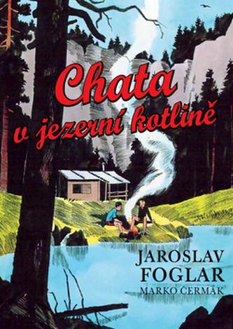 Chata v jezerní kotlině - Jaroslav Foglar; Marko Čermák
