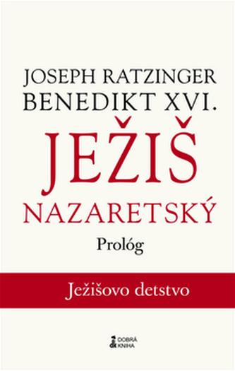 Ježiš Nazaretský - Joseph Ratzinger Benedikt XVI.
