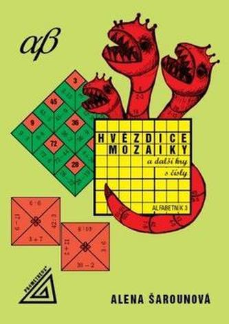 Hvězdice, mozaiky a další hry s čísly - Alena Šarounová