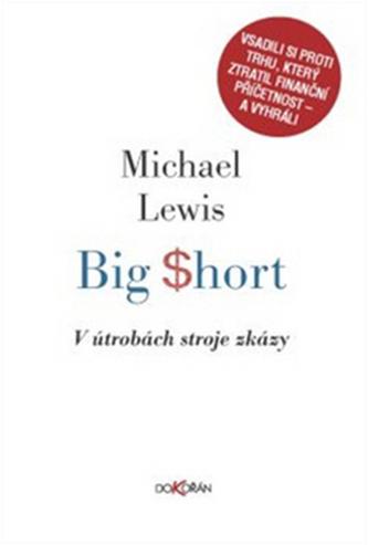 Big Short V útrobách stroje zkázy - Michael Lewis; Michal Šašma