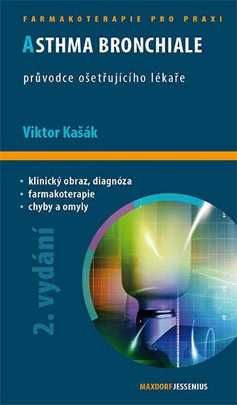 Asthma bronchiale - Průvodce ošetřujícího lékaře - 2. vydání - kašák viktor