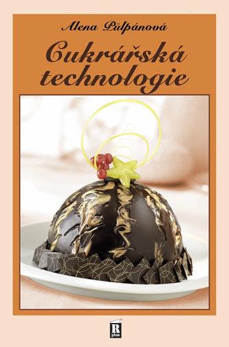 Cukrářská technologie - 2. vydání - Půlpánová Alena