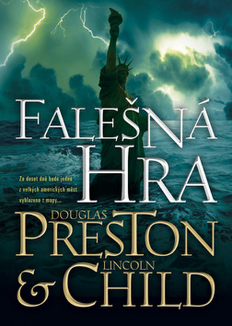 Falešná hra - Douglas Preston; Lincoln Child