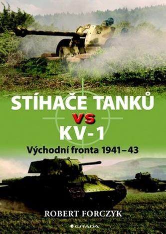 Stíhače tanků vs KV–1 - Východní fronta 1941-43 - Forczyk Robert