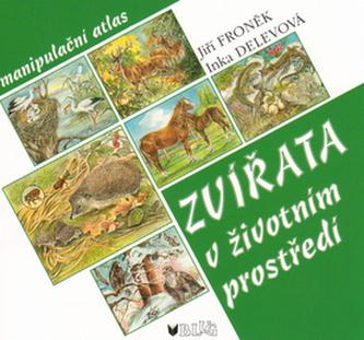 Zvířata v životním prostředí - Jiří Froněk