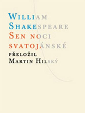 Sen noci svatojánské - William Shakespeare; Martin Hilský