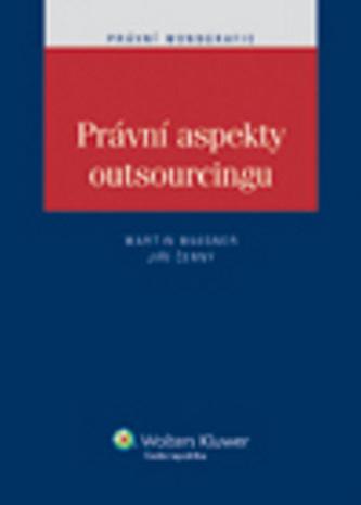 Právní aspekty outsourcingu - Martin Maisner; Jiří Černý