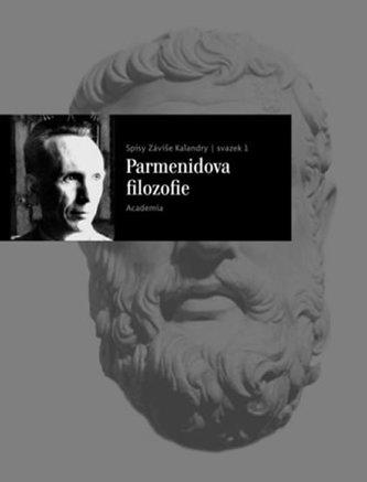 Parmenidova filozofie - Kalandra Záviš