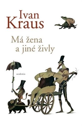 Má žena a jiné živly - Kraus Ivan