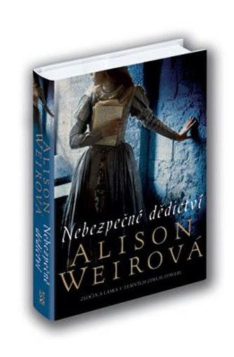 Nebezpečné dědictví - Weirová Alison