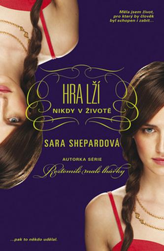 Hra lží 2 - Nikdy v životě - Shepardová Sara