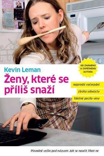 Ženy, které se příliš snaží - Leman Kevin