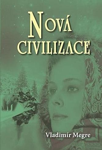 Nová civilizace 8 1.část - Megre Vladimír